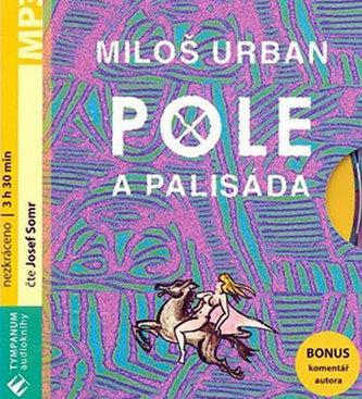 Pole a palisáda - Miloš Urban; Pavel Růt