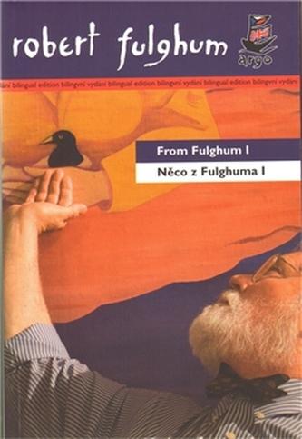 Něco z Fulghuma I From Fulghum I - Robert Fulghum