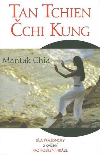 Tan Tchein Čchi Kung - Mantak Chia