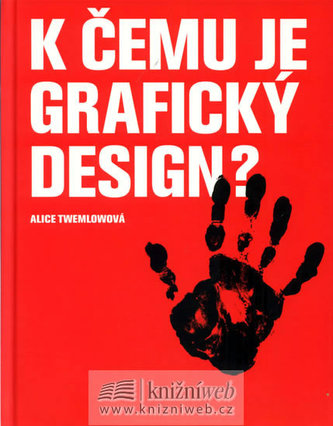 K čemu je grafický design? - Alice Twemlowová