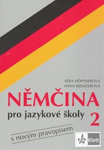 Němčina pro jazykové školy 2 - Věra Höppnerová; Anna Kremzerová