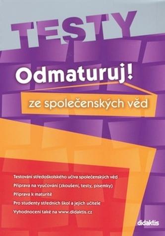 Odmaturuj! ze společenských věd TESTY - Miloslava Blažková