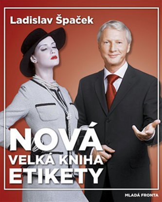 Nová velká kniha etikety - Ladislav Špaček