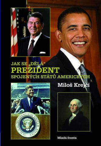 Jak se dělá prezident Spojených států amerických - Miloš Krejčí