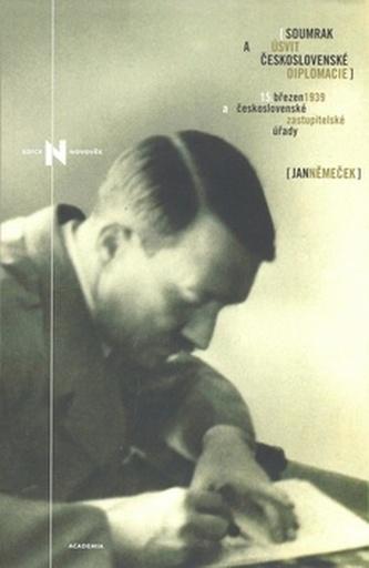 Soumrak a úsvit československé diplomacie - Jan Němeček