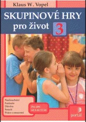 Skupinové hry pro život 3 - Klaus Vopel