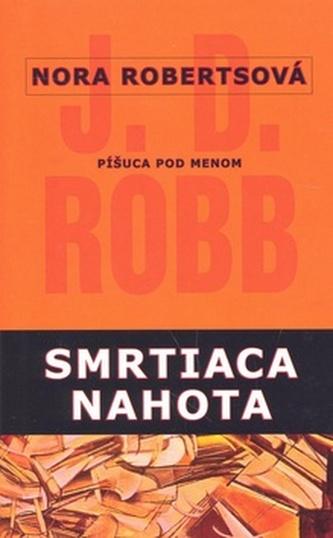 Smrtiaca nahota - Nora Roberts