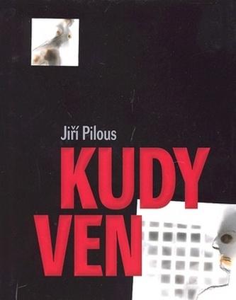 Kudy ven - Jiří Pilous; Jan Klimeš