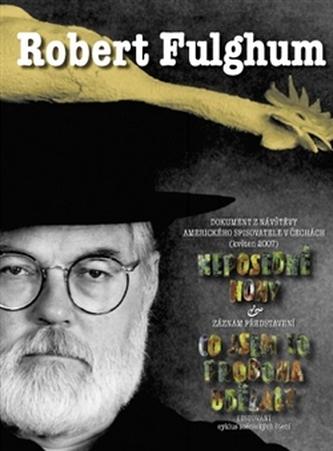 Robert Fulghum Neposedné nohy - Robert Fulghum