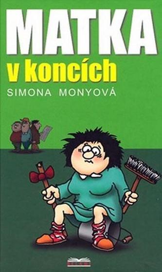 Matka v koncích - Simona Monyová
