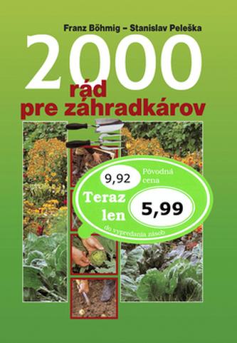 2000 rád pre záhradkárov - Franz Böhmig; Stanislav Peleška