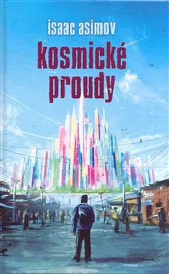 Kosmické proudy - Isaac Asimov; Marek Hlavatý