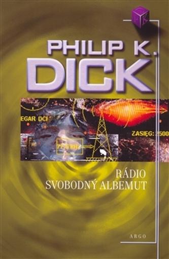 Rádio Svobodný Albemuth - Philip K. Dick