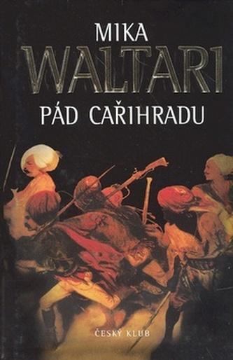 Pád Cařihradu - Mika Waltari