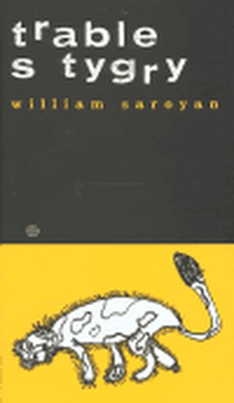 Trable s tygry - William Saroyan