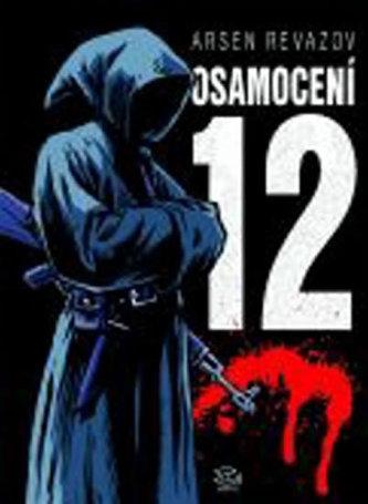 Osamocení 12 - Arsen Revazov