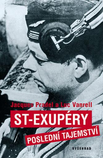ST-Exupéry Poslední tajemství - Jacques Pradel; Luc Vanrell