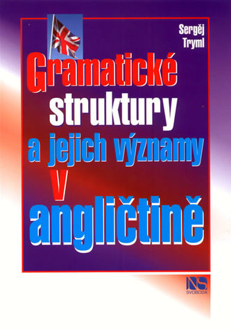 Gramatické struktury a jejich významy v angličtině - Sergěj Tryml