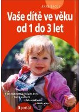 Vaše dítě ve věku od 1 do 3 let - Anne Bacus