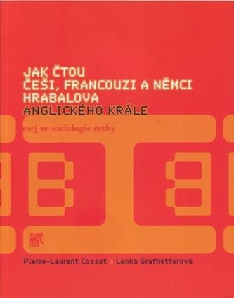 Jak čtou Češi, Francouzi a Němci Hrabalova Anglického krále - Pierre-Laurent Cosset