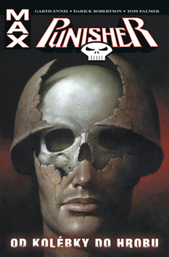 Punisher Max Od kolébky do hrobu - Garth Ennis a spol.