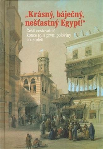 Krásný, báječný, nešťastný Egypt! - Adéla Jůnová Macková