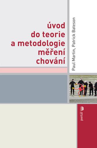 Úvod do teorie a metodologie měření chování - Paul Martin; Patrick Bateson