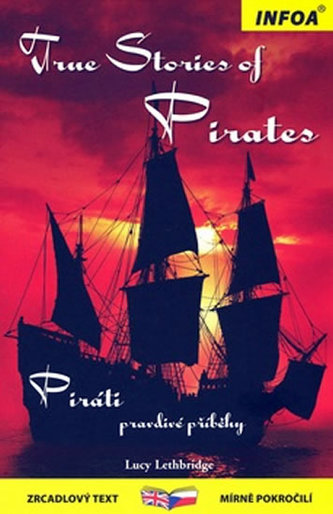 True stories of Pirates/Piráti - Lucy Lethbridge