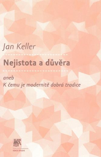 Nejistota a důvěra - Jan Keller