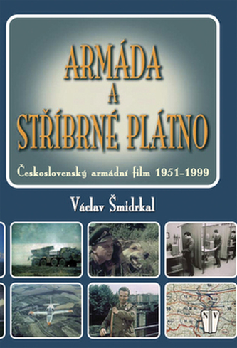 Armáda a stříbrné plátno - Václav Šmidrkal