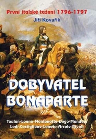 Dobyvatel Bonaparte - Jiří Kovařík