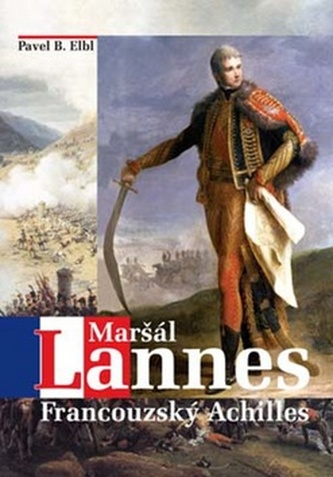 Maršál Lannes - Pavel B. Elbl