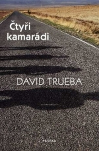 Čtyři kamarádi - David Trueba