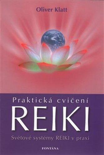 Praktická cvičení Reiki - Oliver Klatt