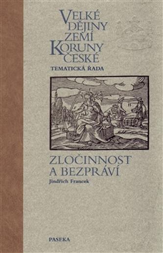 Velké dějiny zemí Koruny české Kriminalista a trestní právo - Jindřich Francek