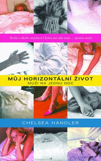 Můj horizontální život - Chelsea Handlerová