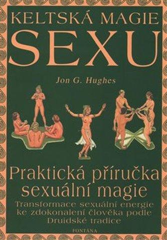 Keltská magie sexu - Jon G. Hughes