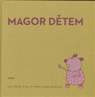 Magor dětem - Ivan Martin Jirous; Marta Veselá Jirousová