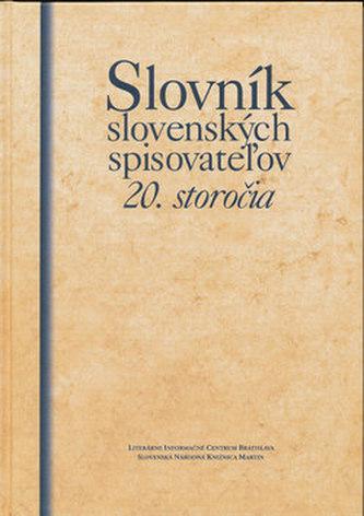 Slovník slovenských spisovatežov 20. storočia - Kolektív autorov