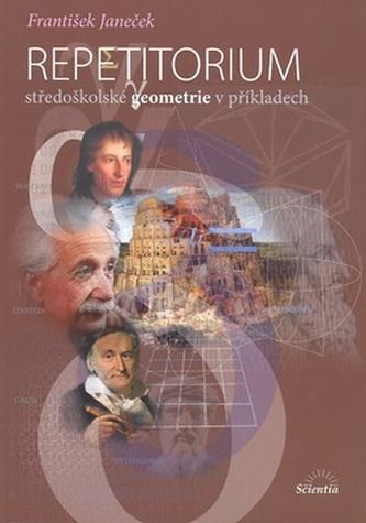 Repetitorium středoškolské geometrie v příkladech - František Janeček