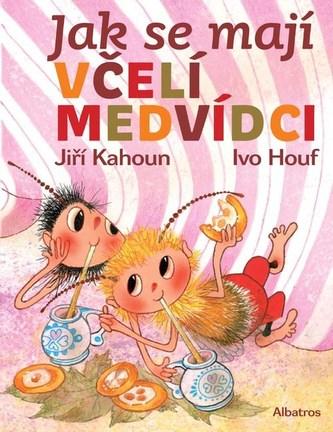 Jak se mají včelí medvídci - Jiří Kahoun; Ivo Houf