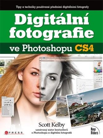 Digitální fotografie ve Photoshopu CS4 - Scott Kelby