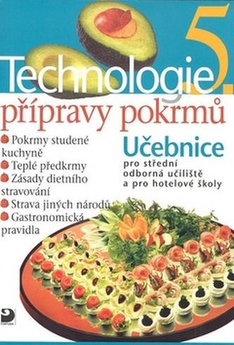 Technologie přípravy pokrmů 5 - Hana Sedláčková a kolekti