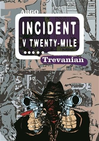 Incident v Twenty-Mile