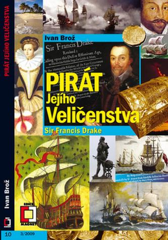 Pirát Jejího Veličenstva Francis Drake - Ivan Brož