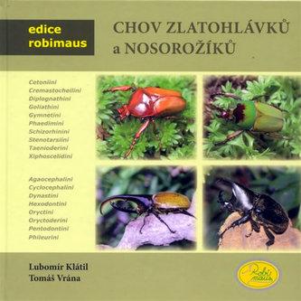 Chov zlatohlávků a nosorožíků - Lubomír Klátil; Tomáš Vrána