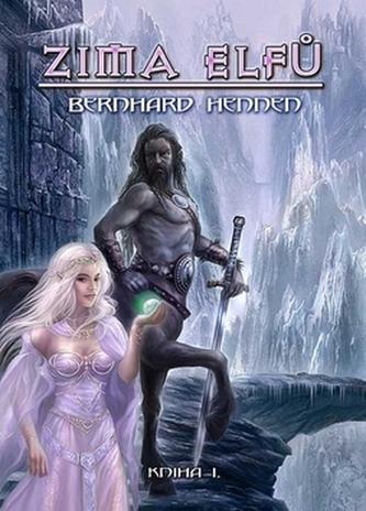 Zima elfů kniha I. - Bernhard Hennen