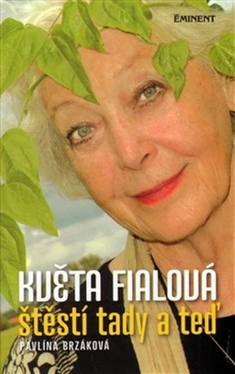 Květa Fialová štěstí tady a teď - Pavlína Brzáková