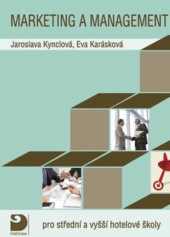Marketing a management pro střední a vyšší hotelové školy - Jaroslava Eva Kynclová Karásová