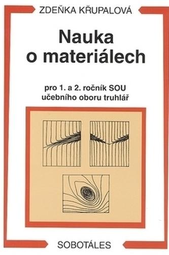 Nauka o materiálech pro 1. a 2. ročník SOU učebního oboru truhlář - Zdeňka Křupalová
